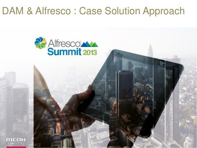 DAM & Alfresco : Case Solution Approach