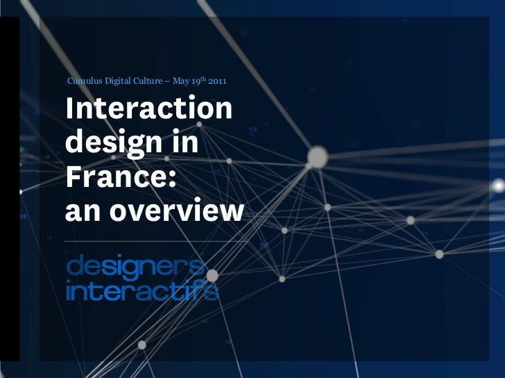 Cumulus Digital Culture – May 19th 2011Interactiondesign inFrance:an overview