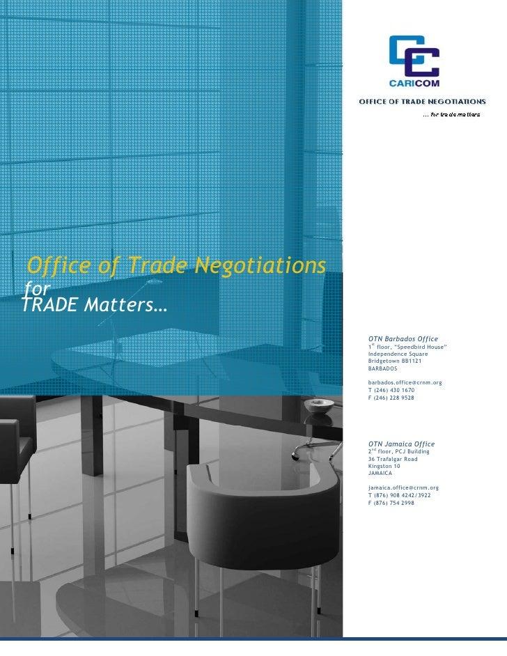 Office of Trade NegotiationsforTRADE Matters…                                 OTN Barbados Office                         ...