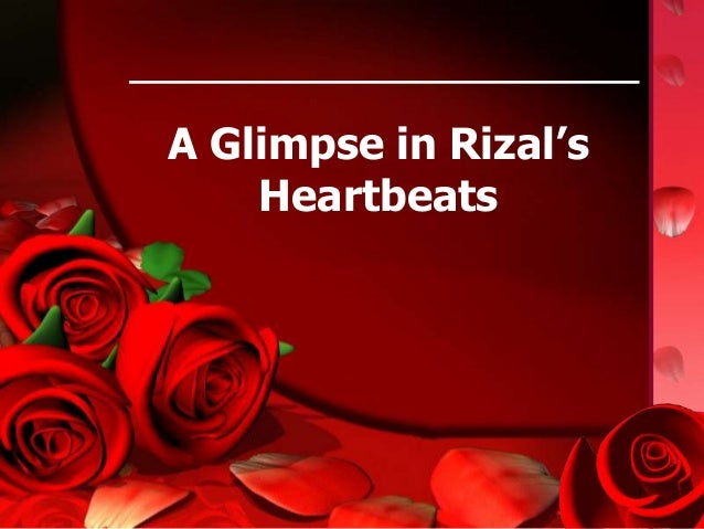 A Glimpse in Rizal's Heartbeats  1