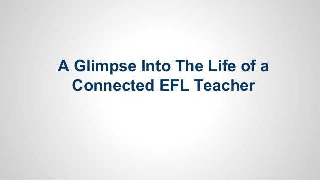 A Glimpse Into The Life of a Connected EFL Teacher