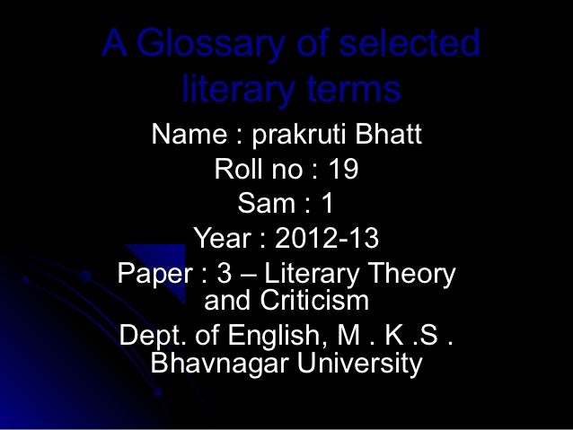 A glossary of selected literary terms literary theory and criticism