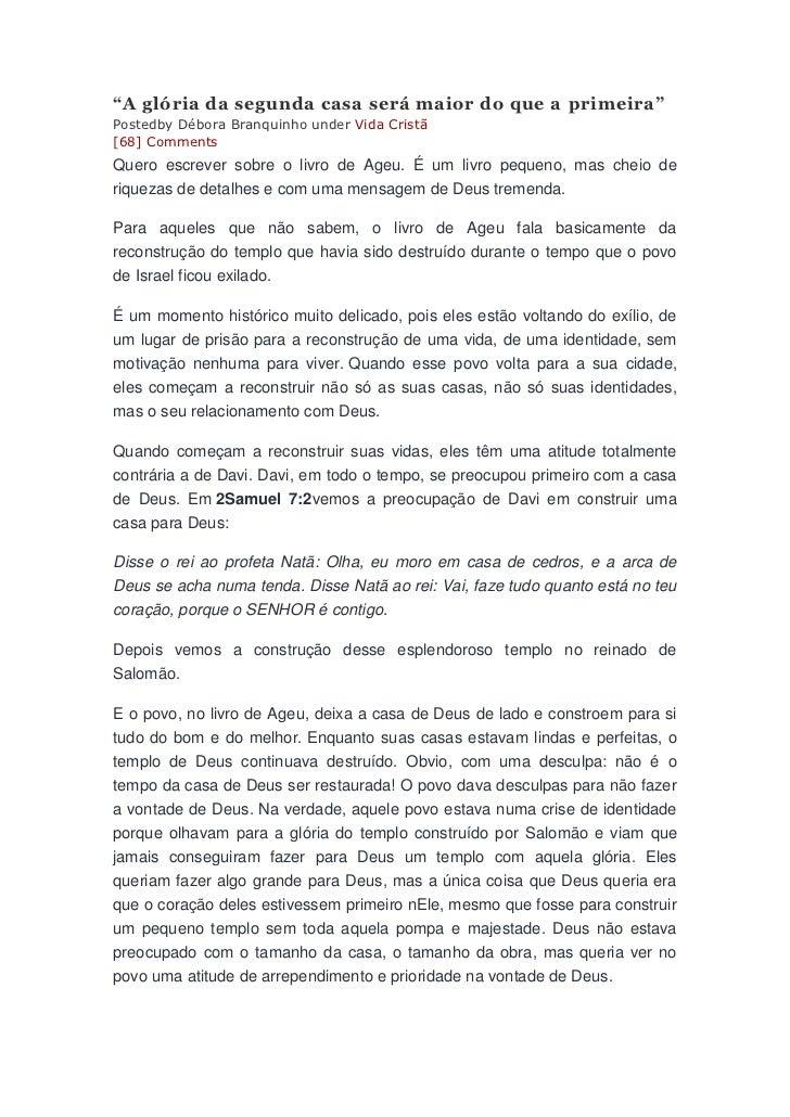 """""""A glória da segunda casa será maior do que a primeira""""Postedby Débora Branquinho under Vida Cristã[68] CommentsQuero escr..."""