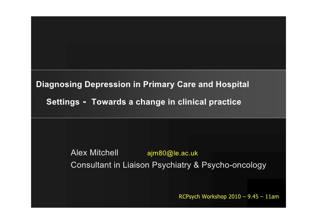 RCPsych AGM10 - Diagnosing depression in primary care and hospital settings new evidence (v3)