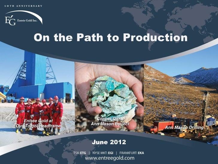 Entree Gold Investor Presentation June, 2012
