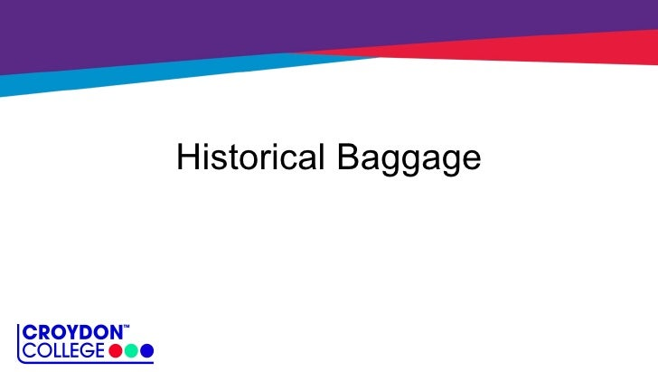 Historical Baggage