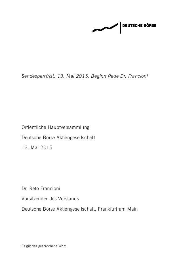 Es gilt das gesprochene Wort. Sendesperrfrist: 13. Mai 2015, Beginn Rede Dr. Francioni Ordentliche Hauptversammlung Deutsc...