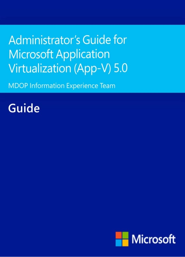 Agm application virtualization_(app-v)_5.0