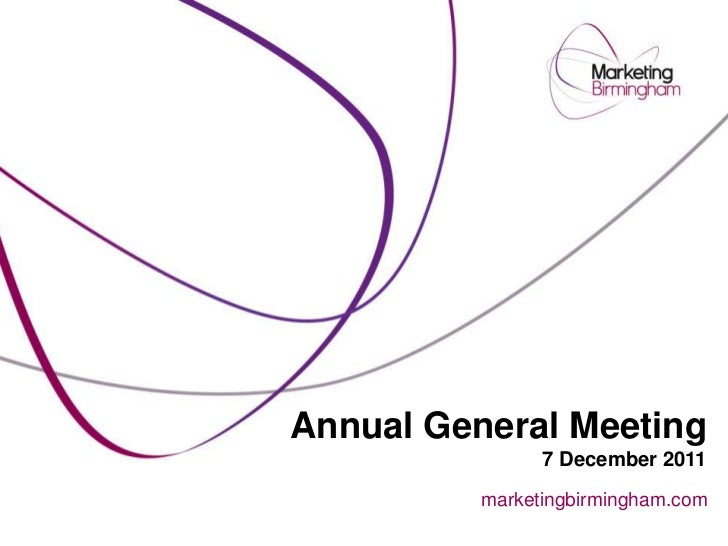 Annual General Meeting                7 December 2011          marketingbirmingham.com