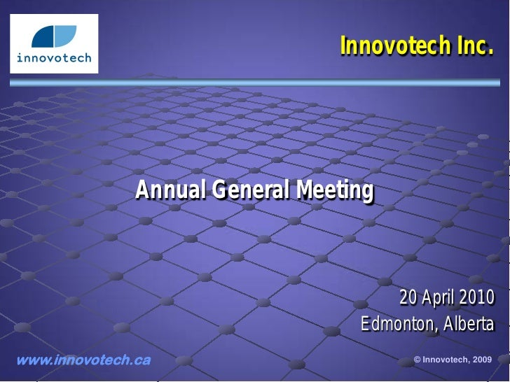 Innovotech Inc.               Annual General Meeting                                       20 April 2010                  ...