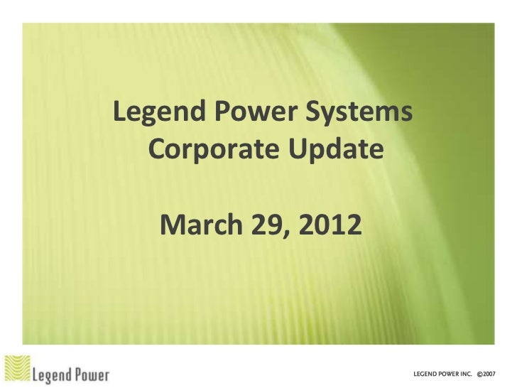 Legend Power Systems  Corporate Update   March 29, 2012
