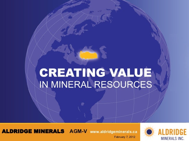 AGM-‐V ALDRIDGE MINERALS   AGM-V   www.aldridgeminerals.ca                                       February 7, 2012
