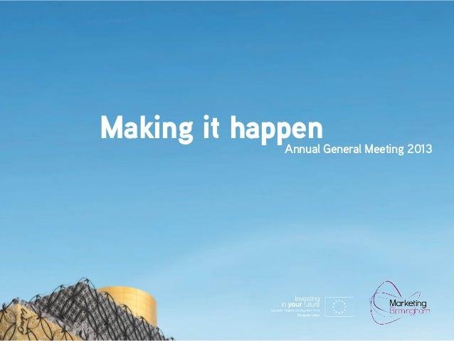 Making it happen  Annual General Meeting 2013