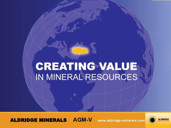 ALDRIDGE MINERALS   AGM-V   www.aldridge-minerals.com