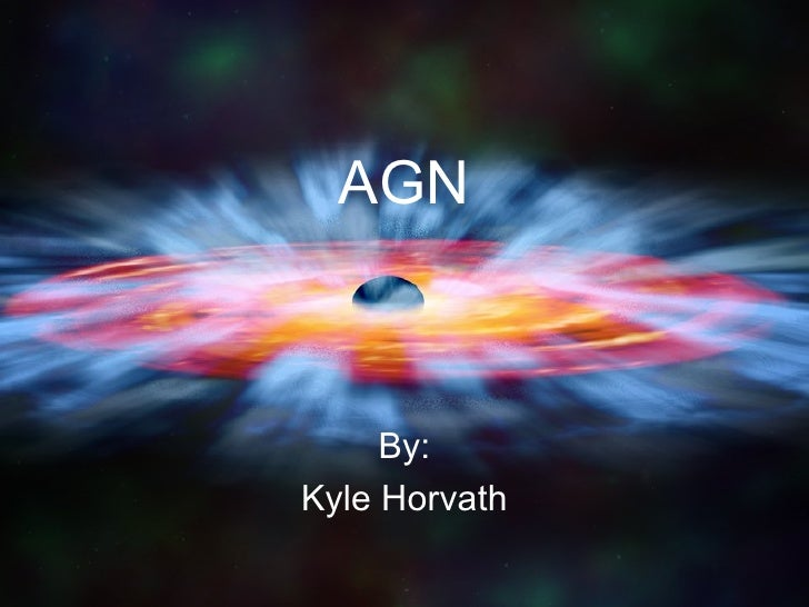 AGN By: Kyle Horvath
