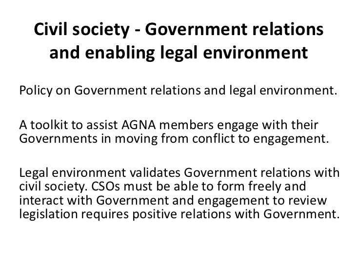 Civil society - Government relations    and enabling legal environmentPolicy on Government relations and legal environment...