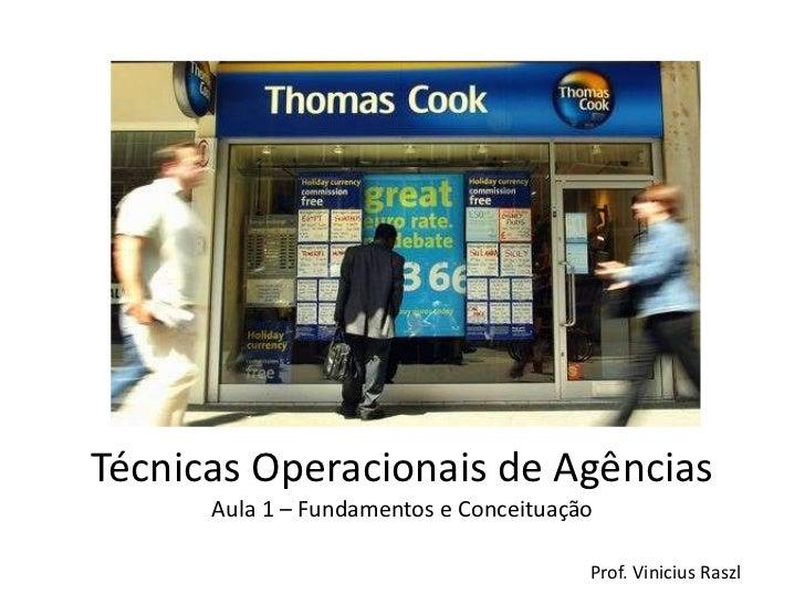 Técnicas Operacionais de Agências      Aula 1 – Fundamentos e Conceituação                                        Prof. Vi...