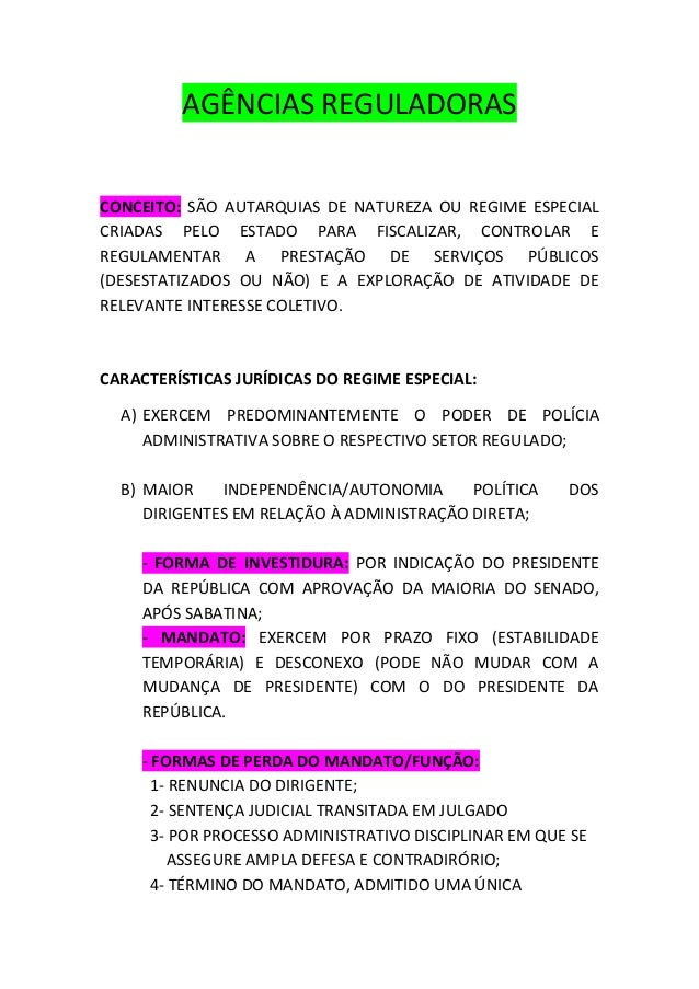 AGÊNCIAS REGULADORAS CONCEITO: SÃO AUTARQUIAS DE NATUREZA OU REGIME ESPECIAL CRIADAS PELO ESTADO PARA FISCALIZAR, CONTROLA...