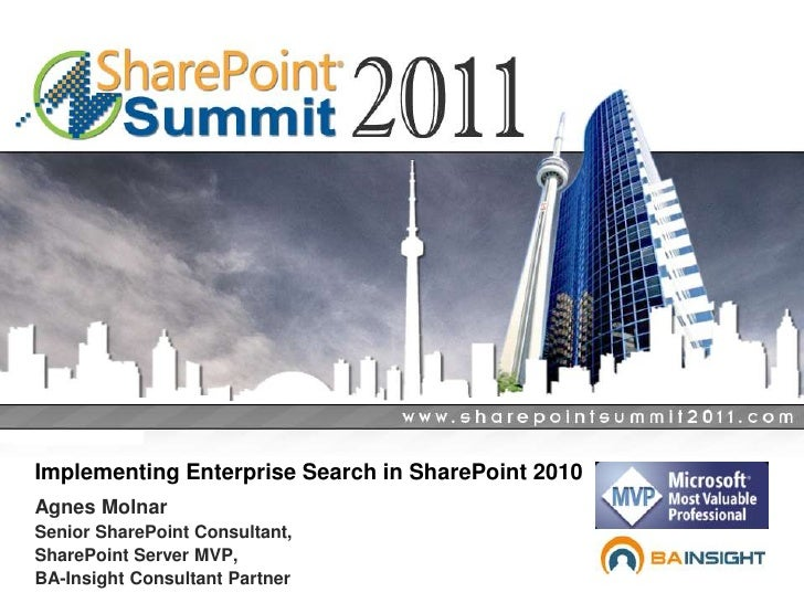 Implementing Search in SharePoint 2010<br />Agnes Molnar<br />Senior SharePoint Consultant,<br />SharePoint Server MVP,<br...