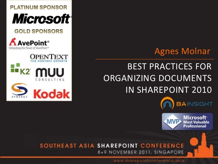 Agnes Molnar     BEST PRACTICES FORORGANIZING DOCUMENTS    IN SHAREPOINT 2010