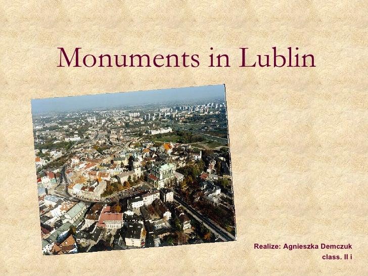 Monuments in  Lublin Realize : Agnieszka Demczuk  class .   II i
