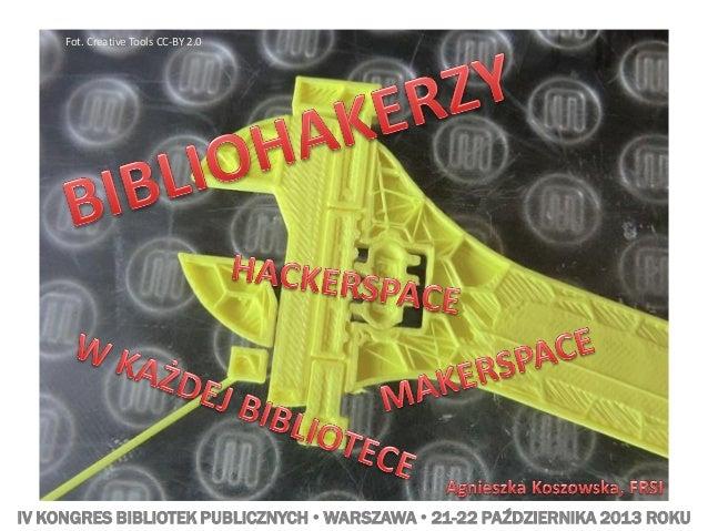Bibliohackerzy. Hackerspace (i makerspace) w każdej bibliotece