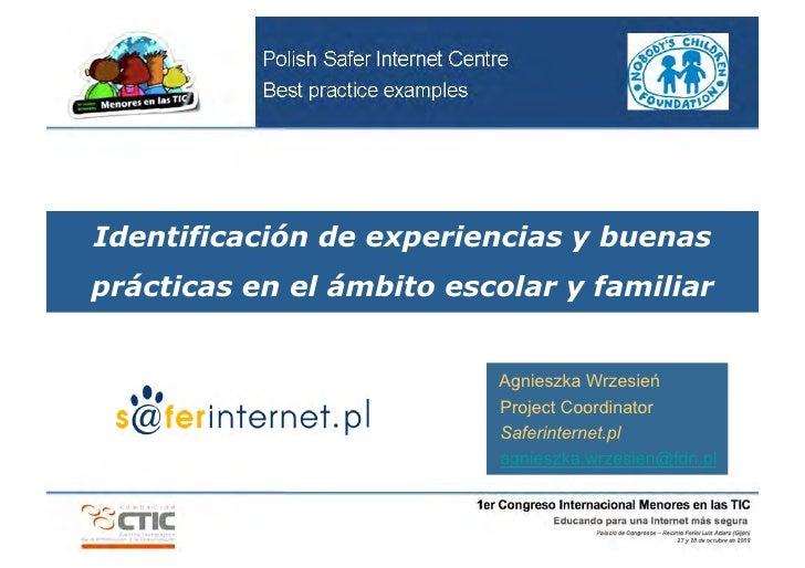 Identificación de experiencias y buenas prácticas en el ámbito escolar y familiar                             Agnieszka Wr...