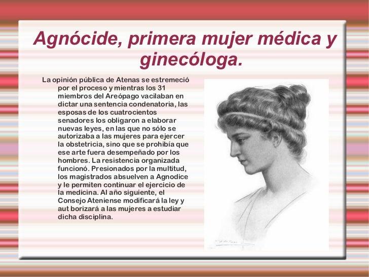 Agnócide, primera mujer médica y ginecóloga. <ul>La opinión pública de Atenas se estremeció por el proceso y mientras los ...