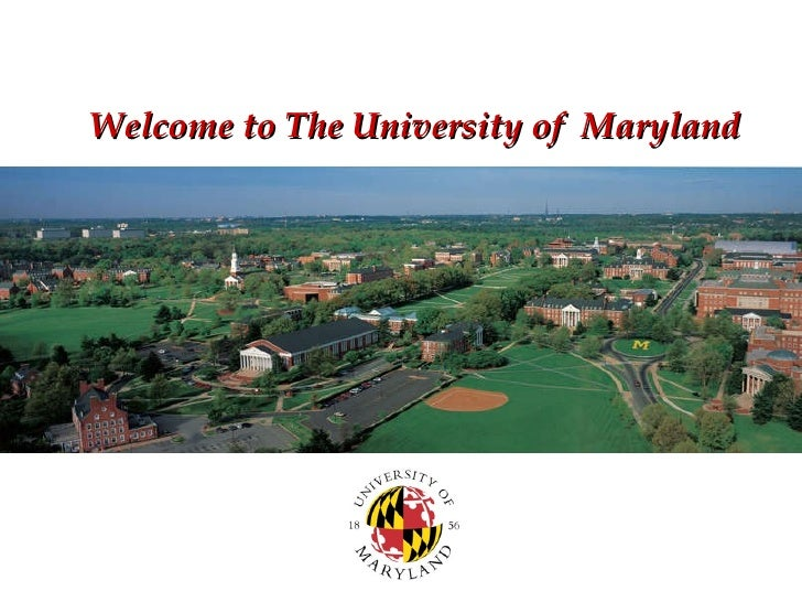 <ul><li>Welcome to The University of  Maryland </li></ul>