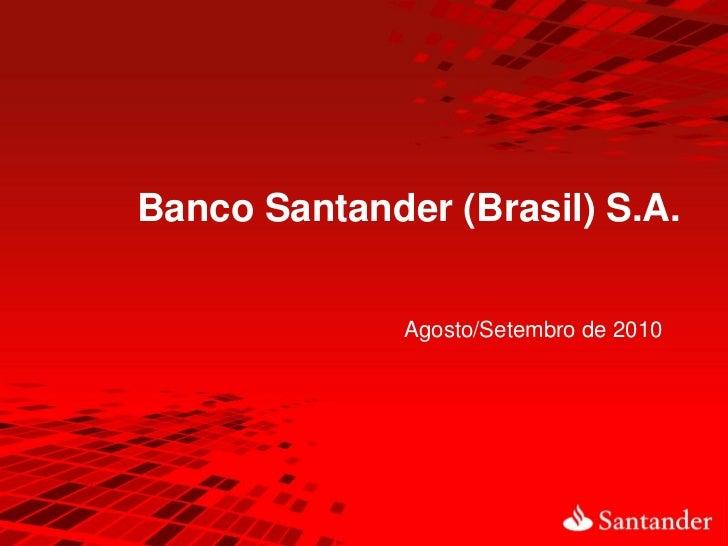 Banco Santander (Brasil) S.A.              Agosto/Setembro de 2010