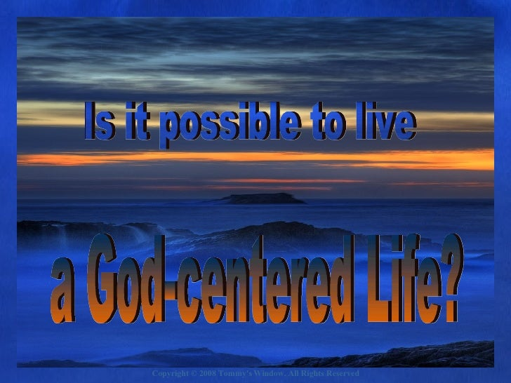 A God Centered Life