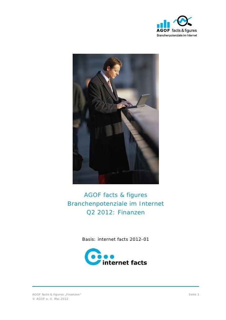 AGOF facts & figures                      Branchenpotenziale im Internet                            Q2 2012: Finanzen     ...