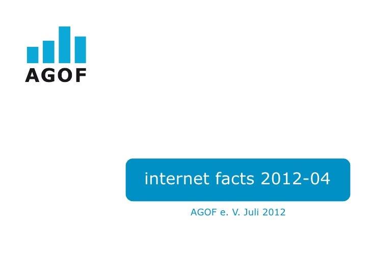 internet facts 2012-04     AGOF e. V. Juli 2012