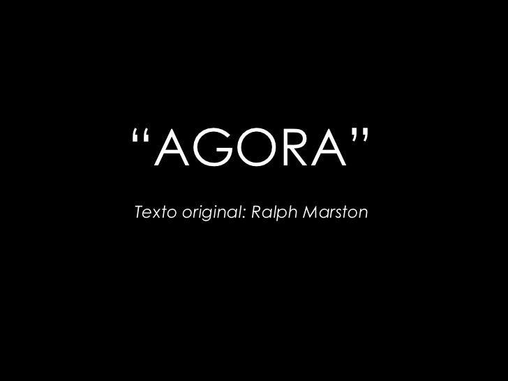 """AGORA""Texto original: Ralph Marston"