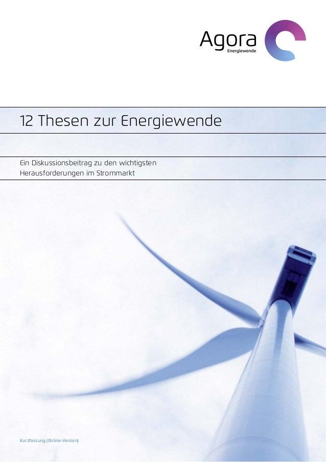 12 Thesen zur EnergiewendeEin Diskussionsbeitrag zu den wichtigstenHerausforderungen im StrommarktKurzfassung (Online-Vers...