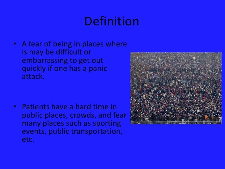 a history of agoraphobia a fear of crowded places