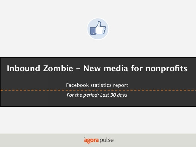 Inbound Zombie - New media for nonprofits Facebook statistics report  For the period: Last 30 days