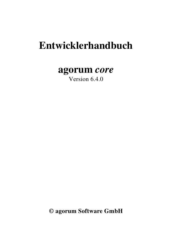 Entwicklerhandbuch     agorum core       Version 6.4.0      © agorum Software GmbH