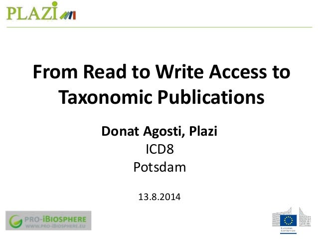 Donat Agosti, Plazi ICD8 Potsdam 13.8.2014 From Read to Write Access to Taxonomic Publications