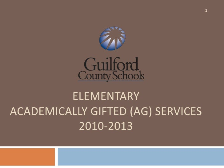 1<br />Elementary Academically Gifted (AG) Services 2010-2013<br />