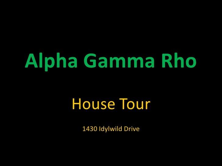 Alpha Gamma Rho<br />House Tour<br />1430 Idylwild Drive<br />