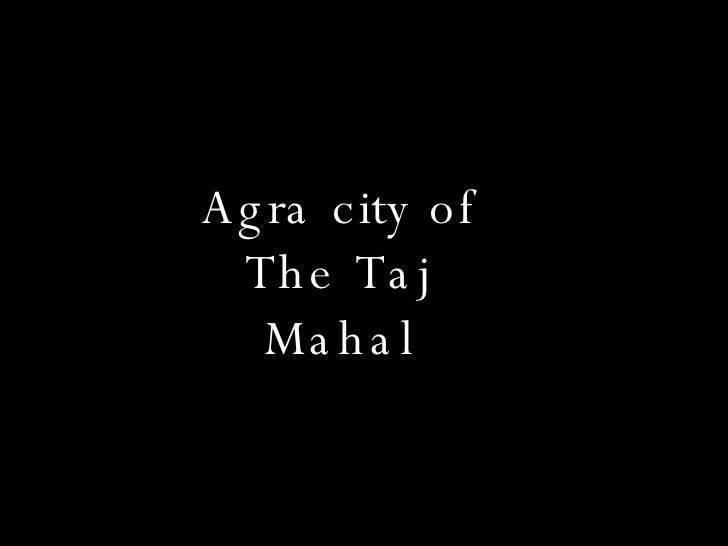 Agra city of The Taj Mahal