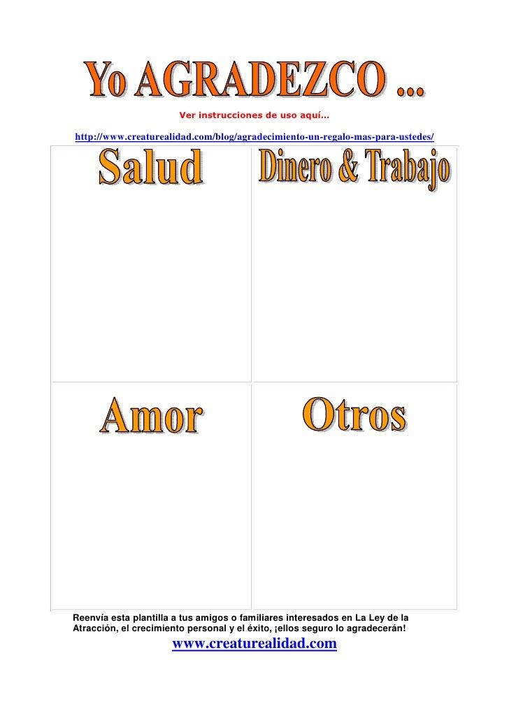 Ver instrucciones de uso aquí…  http://www.creaturealidad.com/blog/agradecimiento-un-regalo-mas-para-ustedes/     Reenvía ...