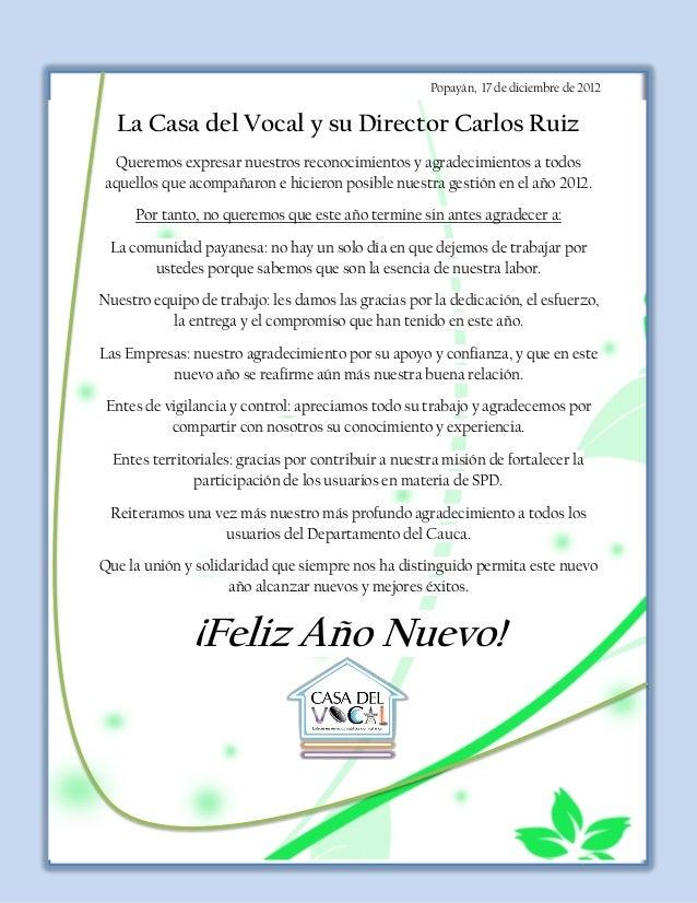Popayán, 17 de diciembre de 2012  La Casa del Vocal y su Director Carlos Ruiz  Queremos expresar nuestros reconocimientos ...