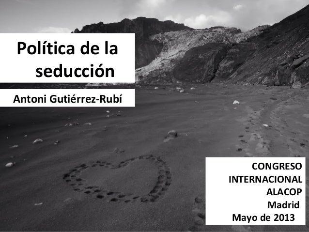 Política de laseducciónAntoni Gutiérrez-RubíCONGRESOINTERNACIONALALACOPMadridMayo de 2013