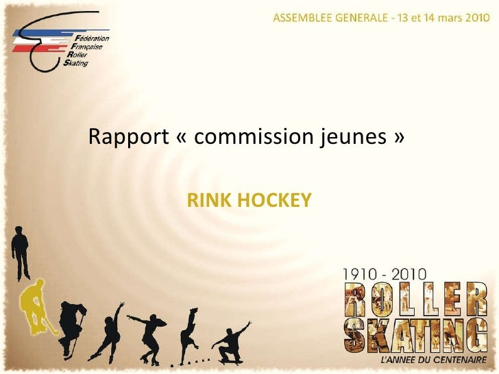 RINK HOCKEY Rapport «commission jeunes»