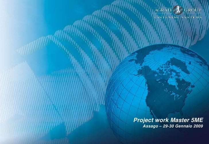 Project work Master 5ME    Assago – 29-30 Gennaio 2009