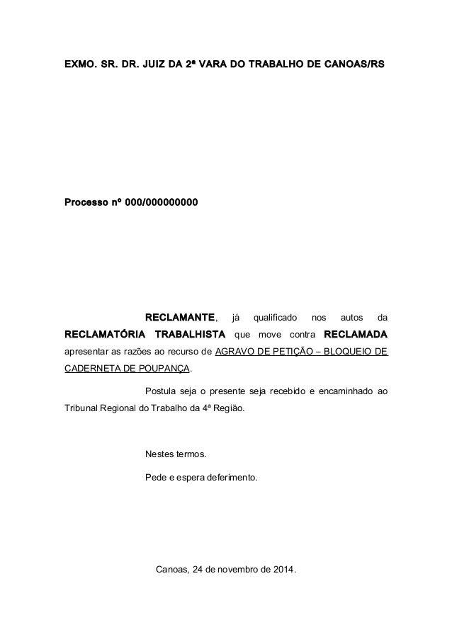 EXMO. SR. DR. JUIZ DA 2ª VARA DO TRABALHO DE CANOAS/RS Processo nº 000/000000000 RECLAMANTE, já qualificado nos autos da R...