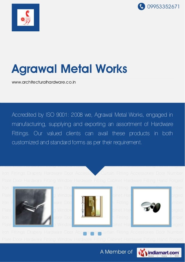 09953352671A Member ofAgrawal Metal Workswww.architecturalhardware.co.inDoor Hardware Fitting Window Hardware Fitting Cabi...