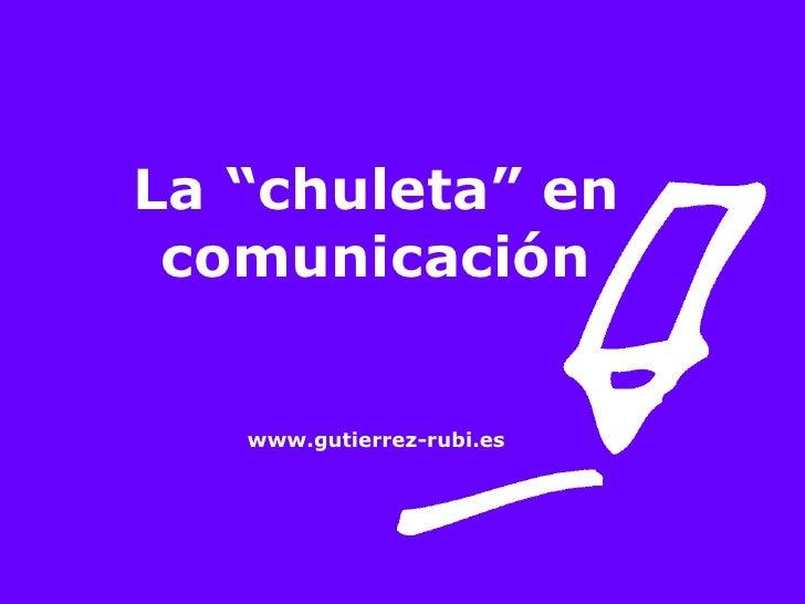 """La """"chuleta"""" en comunicación www.gutierrez-rubi.es"""